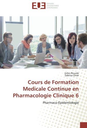 Cours de Formation Medicale Continue en Pharmacologie Clinique 6: Pharmaco-Epidemiologie