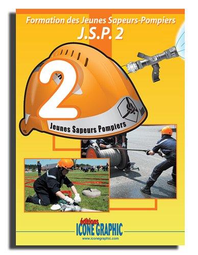 Livre Formation des Jeunes Sapeurs-Pompiers niveau 2 - J.S.P.2