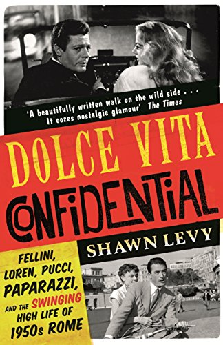 Dolce Vita Senden dolce vita confidential fellini loren pucci paparazzi and the