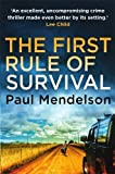 Front cover for the book The First Rule Of Survival by Paul Mendelson
