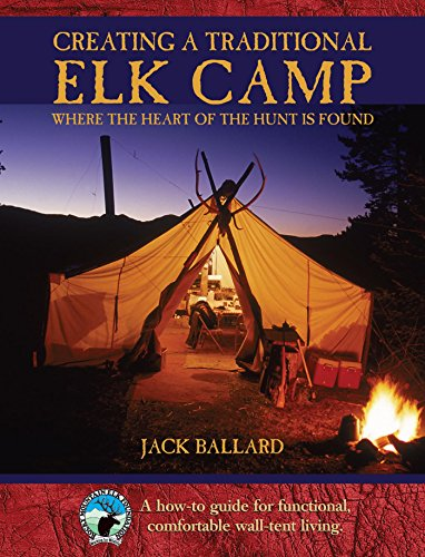 Rocky Mountain Elk (Creating a Traditional Elk Camp: Where The Heart Of The Hunt Is Found (Rocky Mountain Elk Foundation) (English Edition))