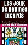 Les Jeux de paumes picards: Chroniques de nos alter humains chez les N Guémeytoons (Collection Des N Guémeytoons t. 2)...
