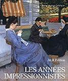 Les années impressionnistes. 1870-1889