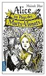 Alice au Pays des Morts-Vivants, tome 1 par Dhar