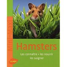 Hamsters : Les connaître, les nourrir, les soigner