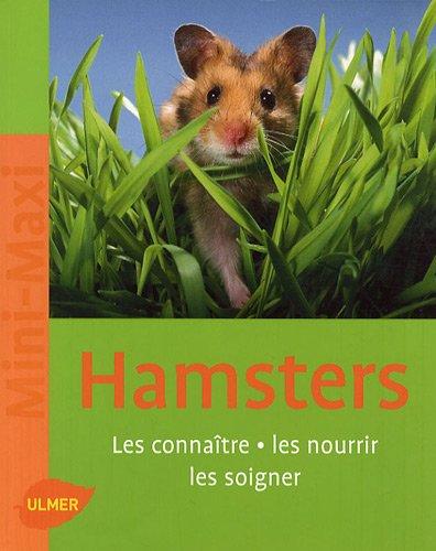 Hamsters. Les connaître, les nourrir, les soigner