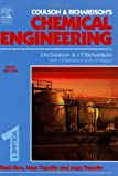 Chemical Engineering Volume 1: Fluid Flow, Heat Transfer and Mass Transfer: Fluid Flow, Heat Transfer and Mass Transfer v. 1 (Chemical Engineering Series)
