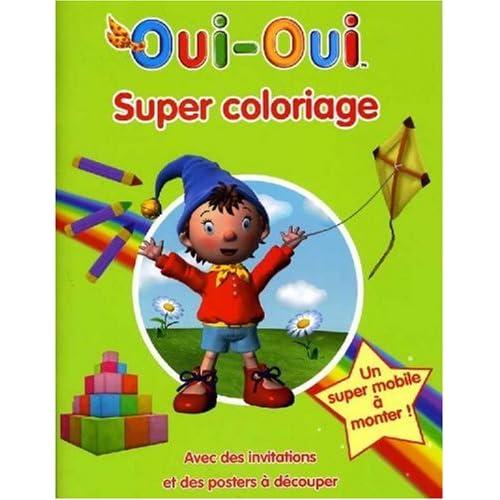 Oui-Oui : Super Coloriage