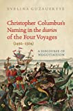 Christopher Columbus's Naming in the 'diarios' of the Four Voyages (1492-1504): A Discourse of Negotiation (Toronto Iberic) (English Edition)...