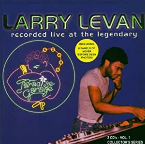 Larry Levan Recorded Live at the Legendary Paradise Garage