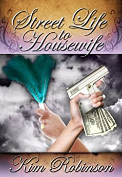 Street Life to Housewife: The roux in the gumbo series (English Edition) di [Kim, Robinson]