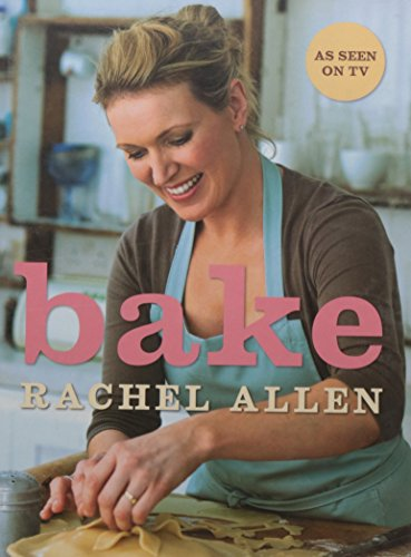 Bake: From Cookies to Casseroles, Fresh from the Oven