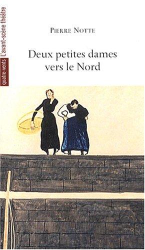 Deux petites dames vers le Nord par Pierre Notte