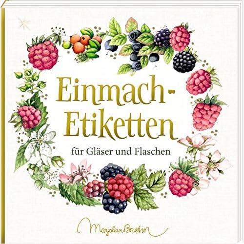 Etikettenbüchlein - Einmach-Etiketten (Marjolein Bastin): für Gläser und Flaschen