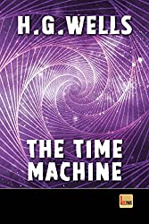 The Time Machine: unabridged - illustrated - first published in 1895 (1st. Page Classics)