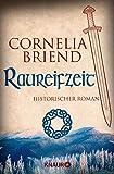 Raureifzeit: Historischer Roman (Cearas Wege, Band 2)