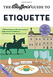 The Bluffer's Guide to Etiquette (Bluffer's Guides)