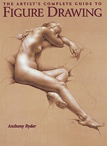 The Artist's Complete Guide To Figure Drawing por Anthony Ryder