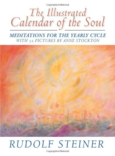 The Illustrated Calendar of the Soul: Meditations for the Yearly Cycle