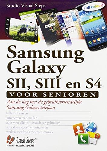 Samsung Galaxy SII, SIII en S4 voor senioren: aan de slag met de gebruiksvriendelijke Samsung Galaxy telefoon: aan de slag met de grbuiksvriendelijke Samsung Galaxy telefoon
