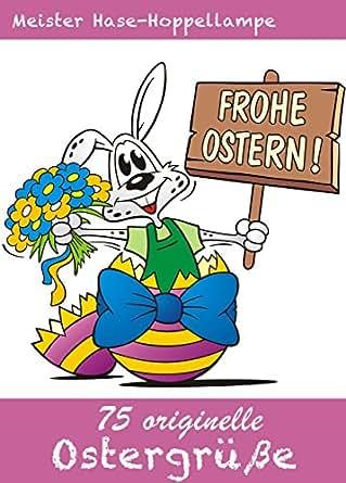 75 originelle Ostergrüße - Die schönsten Grüße, Gedichte ...