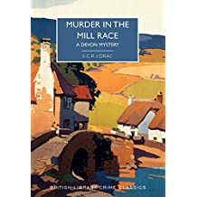 Murder in the Mill Race: A Devon Mystery (British Library Crime Classics)