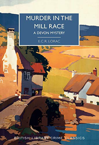 Murder In The Mill Race (British Library Crime Classics)