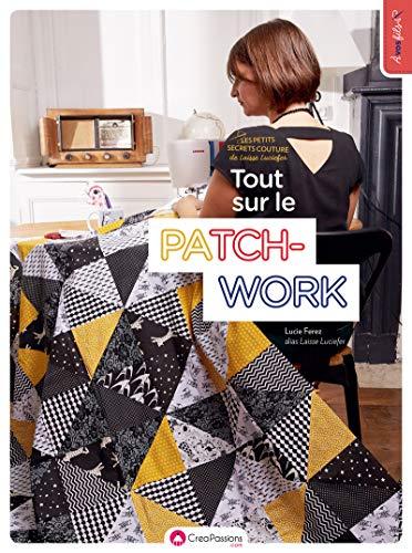 Les petits secrets couture de Laisse Luciefer - Tout sur le patch-work par  Lucie Ferez
