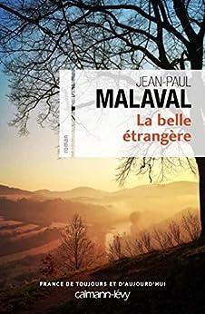 La Belle étrangère (Cal-Lévy-France de toujours et d'aujourd'hui) par [Malaval, Jean-Paul]