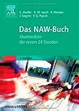 Das NAW-Buch: Akutmedizin der ersten 24 Stunden