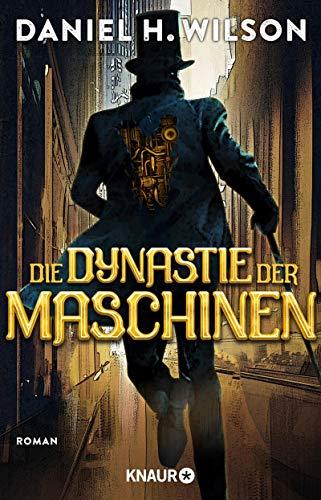 Buchseite und Rezensionen zu 'Die Dynastie der Maschinen: Roman' von Daniel H. Wilson