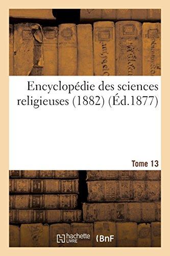 Encyclopédie des sciences religieuses. Tome 13 (1882) par Sans Auteur