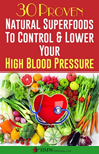 51Cx5E5zokL - Blood Pressure Solution: 30 Proven Natural Superfoods To Control & Lower Your High Blood Pressure (Blood Pressure Diet, Hypertension, Superfoods To Naturally Lower Blood Pressure Book 1) Reviews and price compare uk