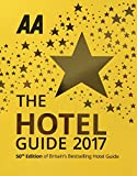 AA Hotel Guide 2017 (AA Lifestyle Guides)