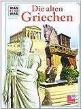 Was ist was, Band 064: Die alten Griechen - Gerhard Fink