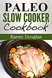 Paleo Slow Cooker Cookbook (Paleo Diet Recipes) (English Edition)