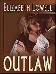 Outlaw (Thorndike Famous Authors) by Elizabeth Lowell (2006-09-06)