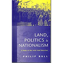 Land, Politics and Nationalism, 1850-1938: A Study of the Irish Land Question