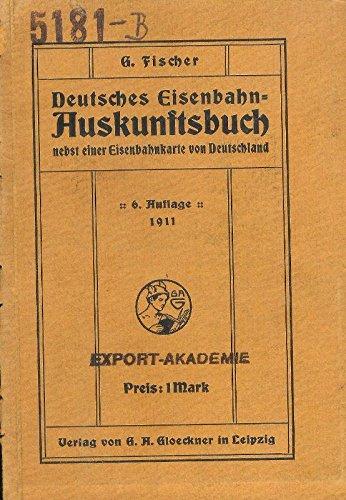 Deutsches Eisenbahn-Auskunftsbuch. Sechste Auflage.