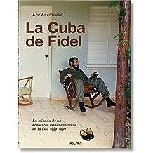 Lee Lockwood. La Cuba de Fidel. 1959-1969