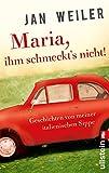 'Maria, ihm schmeckt's nicht!' von Jan Weiler
