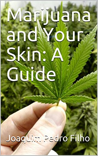 Marijuana and Your Skin: A Guide (English Edition)