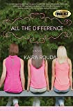 All the Difference: Romantic Suspense by Kaira Rouda (2012-06-05)