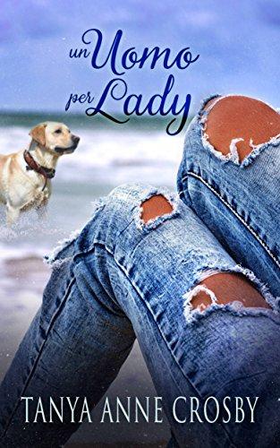 Un Uomo per Lady di Tanya Anne Crosby