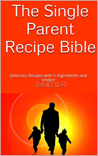 Single-mom-budget (The Single Parent Recipe Bible: Book of Delicious Recipes with 5 Ingredients and Under for Single Moms and Dads (English Edition))