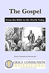 The Gospel: From the Bible to the World Today