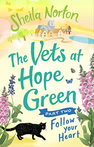 The Vets at Hope Green: Part Two: Follow Your Heart by [Norton, Sheila]