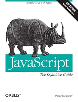 JavaScript: The Definitive Guide: Activate Your Web Pages (Definitive Guides) by [Flanagan, David]