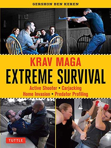 Krav Maga Extreme Survival: Active Shooter * Carjacking * Home Invasion * Predator Profiling (English Edition)