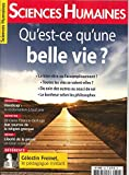 Sciences Humaines N 302 Qu'Est-Ce Qu'une Belle Vie ? - Avril 2018